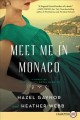 Meet me in Monaco [text (large print)] : a novel of Grace Kelly