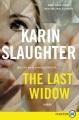 The last widow [text (large print)] : a novel