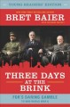 Three days at the brink : FDR's daring gamble to win World War II