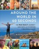 Around the world in 60 seconds : the Nas daily journey : 1,000 days, 64 countries, 1 beautiful planet