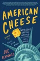 American cheese : an indulgent odyssey through the artisan cheese world