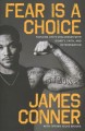 Fear is a choice : tackling life's challenges with dignity, faith, and determination