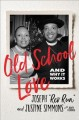 Old school love : and why it works