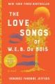 The love songs of W.E.B. Du Bois : a novel