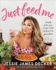 Just feed me : simply delicious recipes from my heart to your plate