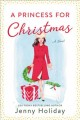 A princess for Christmas : a novel