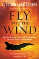 Fly into the wind : how to harness faith and fearlessness on your ascent to greatness