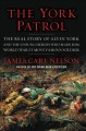 The York patrol : the real story of Alvin York and the unsung heroes who made him World War I's most famous soldier