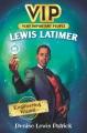 Lewis Latimer : engineering wizard