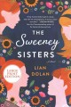 The Sweeney sisters [text (large print)] : a novel