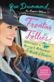 Frontier follies [text (large print)] : adventures in marriage & motherhood in the middle of nowhere