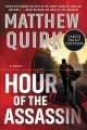 Hour of the assassin [text (large print)] : a novel