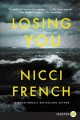 Losing you [text (large print)] : a novel