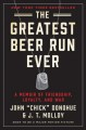 The greatest beer run ever : a memoir of friendship, loyalty, and war
