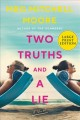 Two truths and a lie [text (large print)] : a novel
