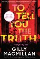 To tell you the truth : a novel [large print]