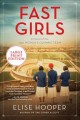 Fast girls : a novel of the 1936 women's Olympic team [large print]
