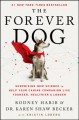 The forever dog : surprising new science to help y...