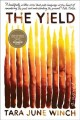 The yield : a novel