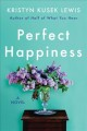 Perfect happiness : a novel
