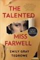 The talented Miss Farwell [text (large print)] : a novel