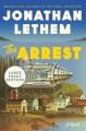 The arrest [text (large print)] : a novel