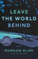 Leave the world behind [text (large print)] : a novel