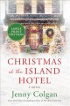 Christmas at the Island Hotel [text (large print)] : a novel