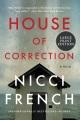 House of correction [text (large print)] : a novel