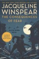 The consequences of fear : a Maisie Dobbs novel [large print]