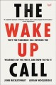 The wake-up call : why the pandemic has exposed the weakness of the west, and how to fix it