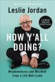 How y'all doing? : misadventures and mischief from a life well lived [large print]
