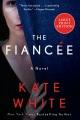 The fiancaee : a novel