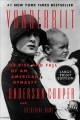 Vanderbilt: The Rise and Fall of an American Dynasty [Large Print]