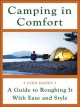 Camping in comfort : a guide to roughing it with ease and style