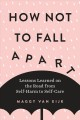 How not to fall apart : lessons learned on the road from self-harm to self-care