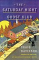 The Saturday Night Ghost Club : a novel