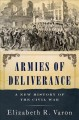 Armies of deliverance : a new history of the Civil War