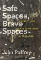 Safe spaces, brave spaces : diversity and free expression in education