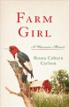 Farm girl : a Wisconsin memoir