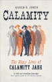 Calamity : the many lives of Calamity Jane