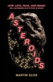 Asteroids : how love, fear, and greed will determi...