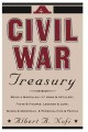 A Civil War treasury : being a miscellany of arms and artillery, facts and figures, legends and lore, muses and minstrels, personalities and people