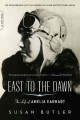 East to the dawn : the life of Amelia Earhart