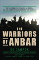 Warriors of Anbar : the Marines who crushed Al -Qaeda--the greatest untold story of the Iraq War