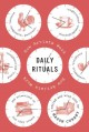 Daily rituals : how artists work