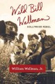Wild Bill Wellman : Hollywood rebel