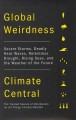 Global weirdness : severe storms, deadly heat waves, relentless drought, rising seas, and the weather of the future