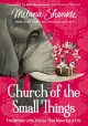 Church of the small things : the million little pieces that make up a life