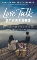 Love talk starters : 275 questions to get your conversations going
